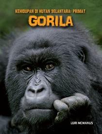 Kehidupan Di Hutan Belantara: Primat – Gorila